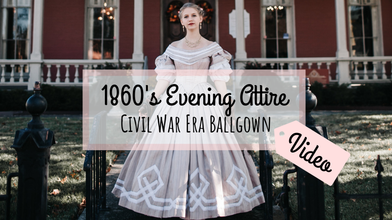 eb775ad4767fd 1860's Evening Attire – Civil War Era Ballgown – Video – Bella Maes Sewing  Corner