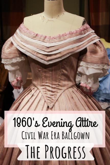 1860's Evening Attire – Civil War Era Ballgown – The Progress