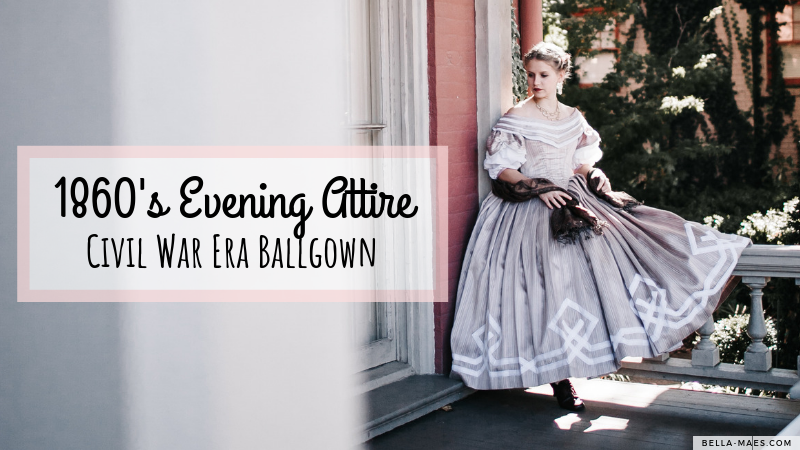 26b21c8514ba6 1860's Evening Attire – Civil War Era Ballgown – Finished Photos! – Bella  Maes Sewing Corner